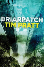 Briarpatch : City of the Fallen Sky - Tim Pratt