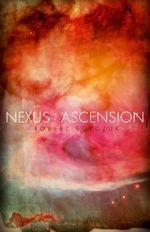 Nexus : Ascension - Robert Boyczuk