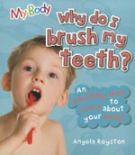 Why Do I Brush My Teeth? - Angela Royston