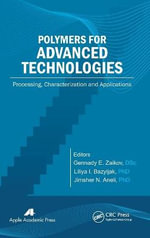 Polymers for Advanced Technologies : Processing, Characterization and Applications