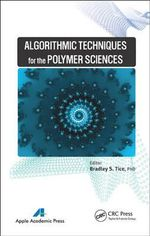 Algorithmic Techniques for the Polymer Sciences - Bradley S. Tice