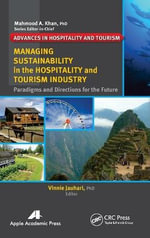 Managing Sustainability in the Hospitality and Tourism Industry : Paradigms and Directions for the Future