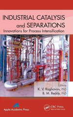 Industrial Catalysis and Separations : Innovations for Process Intensification