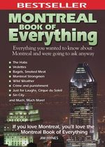 Montreal Book of Everything : Everything You Wanted to Know About Montreal and Were Going to Ask Anyway - Jim Hynes