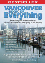 Vancouver Book of Everything : Everything You Wanted to Know About Vancouver and Were Going to Ask Anyway - Samantha Amara