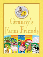 Granny's Farm Friends - Carolyn D. Anderson