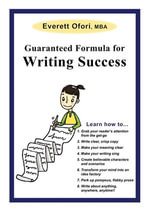 Guaranteed Formula for Writing Success - Everett Ofori
