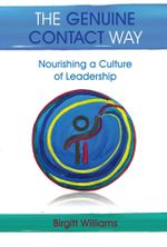 The Genuine Contact Way : Nourishing a Culture of Leadership - Birgitt Williams