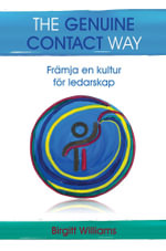 The Genuine Contact Way : Framja en kultur for ledarskap - Birgitt Williams