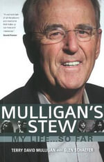 Mulligan's Stew : My Life ... So Far - Terry David Mulligan