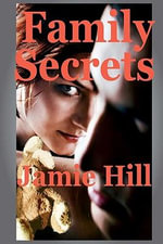 Family Secrets - Jamie Hill