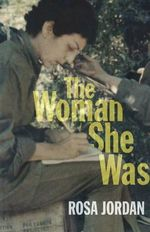 Woman She Was : A Fable - Rosa Jordan