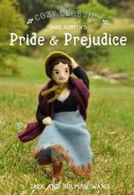 Cozy Classics : Pride And Prejudice - Jack Wang