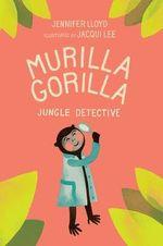Murilla Gorilla - Jennifer Lloyd