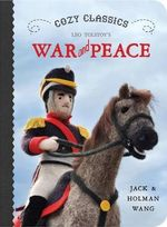 Cozy Classics : War and Peace - Jack Wang