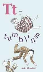 T is for Tumbling - Julie Morstad