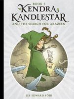 Kendra Kandlestar and the Search for Arazeen - Lee Edward Födi