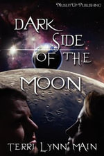 Dark Side of the Moon - Terri Lynn Main