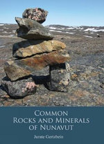 Rocks and Minerals of Nunavut - Jurate Gertzbein