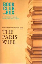 Bookclub-in-a-Box Discusses The Paris Wife : The Complete Package for Readers & Leaders - Marilyn Herbert