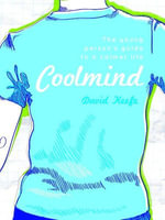 Coolmind : The Young Person's Guide to a Calmer Life - David Keefe