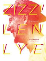 Zizz! : The Life and Art of Len Lye - Len Lye