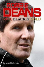 Robbie Deans : Red, Black & Gold - Matt McIlraith