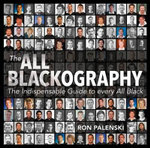 The All Blackography : The Indispensable Guide to Every All Black - Ron Palenski