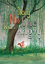 The Day No One Was Angry : Gecko Press Titles - Toon Tellegen