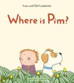 Where is Pim? - Lena Landstrom