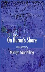 On Huron's Shore - Marilyn Gear Pilling
