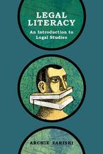 Legal Literacy : An Introduction to Legal Studies - Archie Zariski