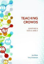 Teaching Crowds : Learning and Social Media - John Dron