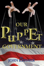 Our Puppet Government - John Krismer