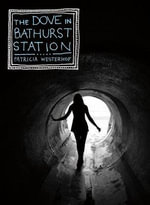 The Dove in Bathurst Station - Patricia Westerhof