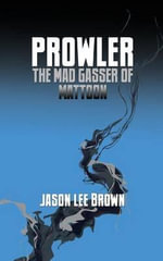Prowler, the Mad Gasser of Mattoon - Jason Lee Brown