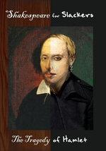 Shakespeare for Slackers : Hamlet - Aaron Kite