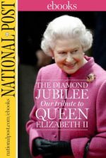 The Diamond Jubilee : Our Tribute To Queen Elizabeth II - National Post