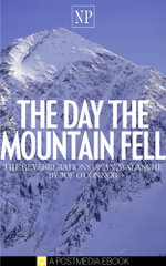 The Day the Mountain Fell : The Reverberations of an Avalanche - Joe O'Connor