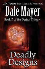 Deadly Designs - Dale Mayer