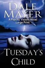Tuesday's Child : Large Print - Dale Mayer