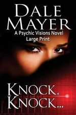Knock, Knock... : Large Print - Dale Mayer