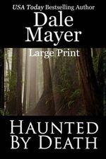 Haunted by Death : Large Print - Dale Mayer