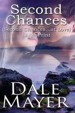 Second Chances : Large Print - Dale Mayer