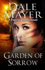 Garden of Sorrow - Dale Mayer