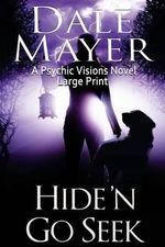Hide'n Go Seek : Large Print - Dale Mayer