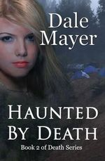 Haunted by Death - Dale Mayer