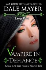 Vampire in Defiance : Large Print - Dale Mayer