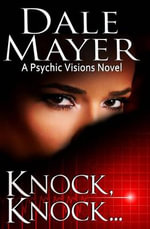 Knock, Knock... : A Psychic Visions Novel - Dale Mayer