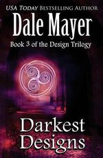 Darkest Designs - Dale Mayer